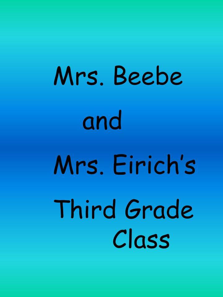 Mrs. Beebe and Mrs. Eirich's Third Grade Class