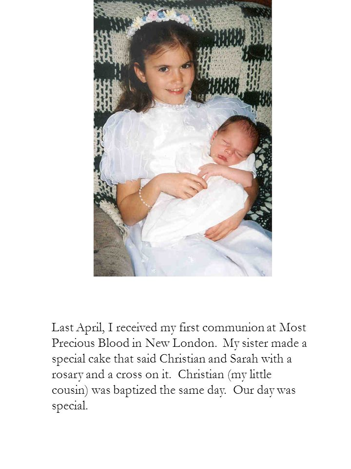 Last April, I received my first communion at Most Precious Blood in New London.