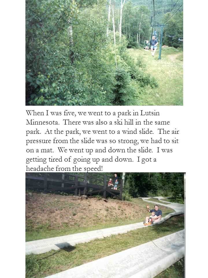 When I was five, we went to a park in Lutsin Minnesota.