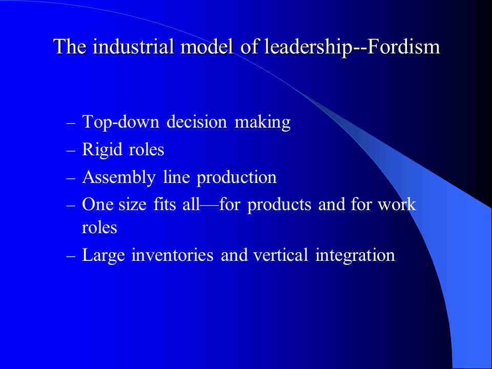 Flexible Production Reduced inventories Rapid product turns New shop floor production models Team production Shop floor feedback Management theories that derive from this, e.g.