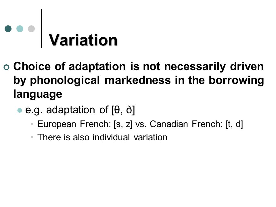 Hidden effects Could be active in native phonology, but native lexicon doesn't present the requisite structures Japanese stress assignment wrt voiceless vowels Turkish SSP-violating clusters at word edges Convergent cross-linguistic solutions to phonotactic violations in borrowing situations, despite lack of evidence in recipient language (Steriade) Epenthesis in initial consonant clusters Egyptian Arabic TR (bilastik 'plastic') vs.
