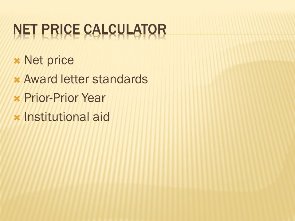  Net price  Award letter standards  Prior-Prior Year  Institutional aid