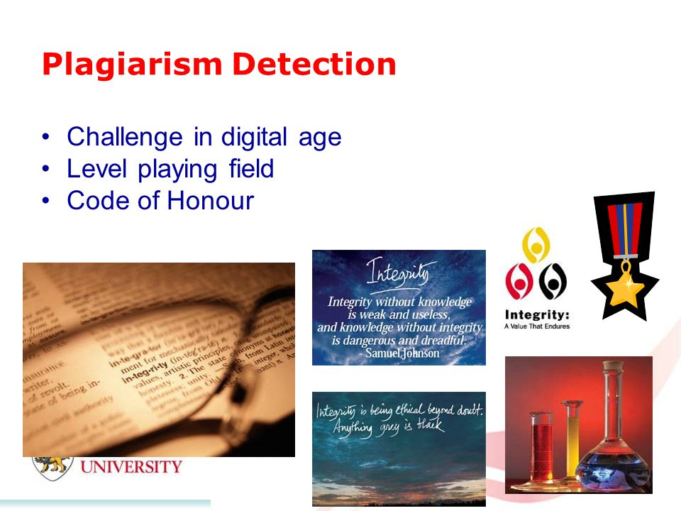 Plagiarism Detection Challenge in digital age Level playing field Code of Honour