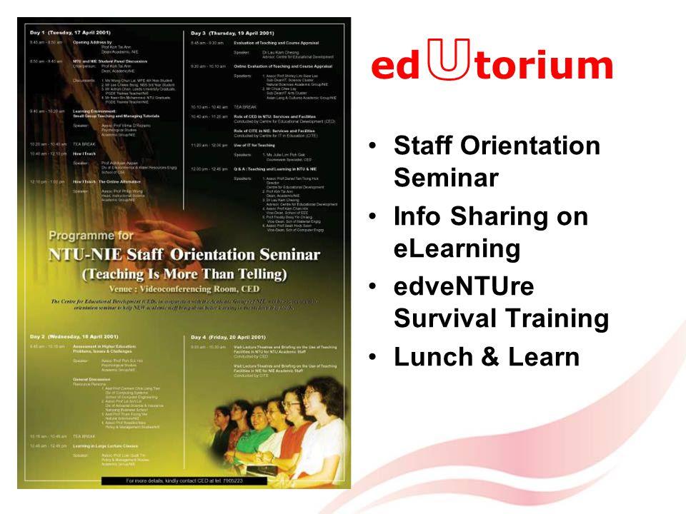 ed torium Staff Orientation Seminar Info Sharing on eLearning edveNTUre Survival Training Lunch & Learn