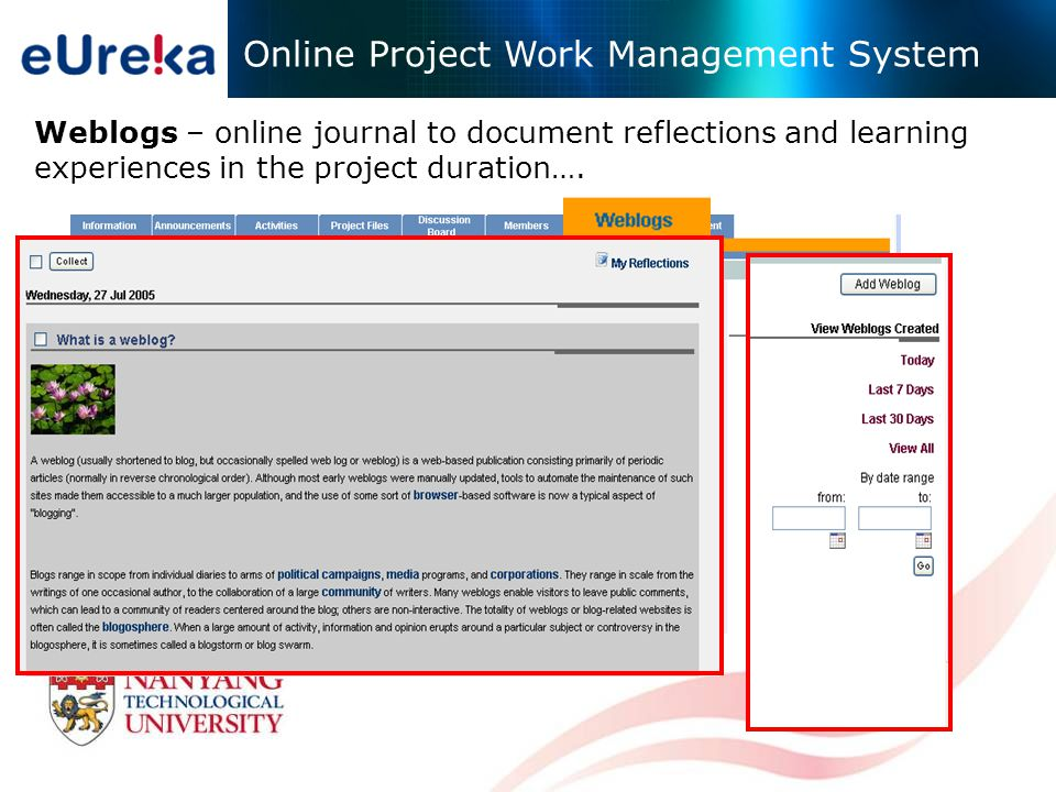 Weblogs – online journal to document reflections and learning experiences in the project duration….