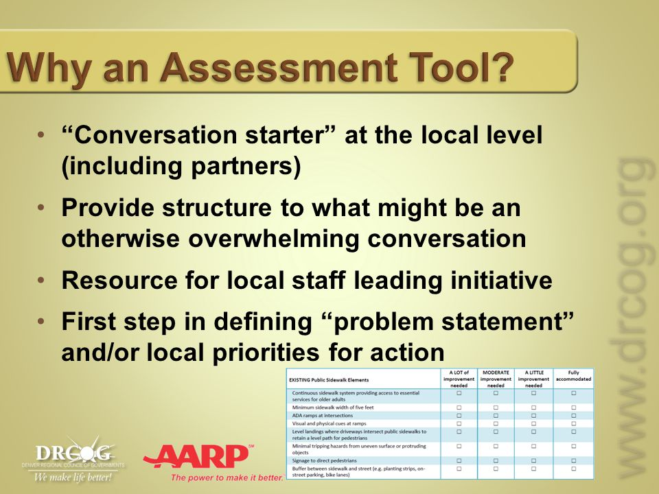 """www.drcog.orgwww.drcog.org Why an Assessment Tool? """"Conversation starter"""" at the local level (including partners) Provide structure to what might be a"""