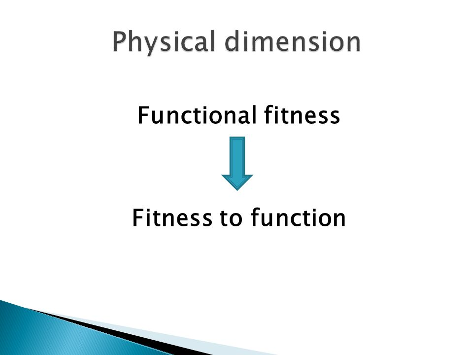 Functional fitness Fitness to function