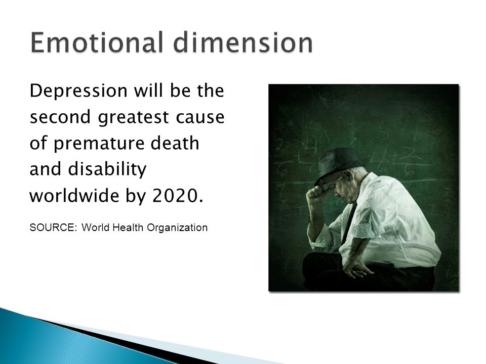 Depression will be the second greatest cause of premature death and disability worldwide by 2020.