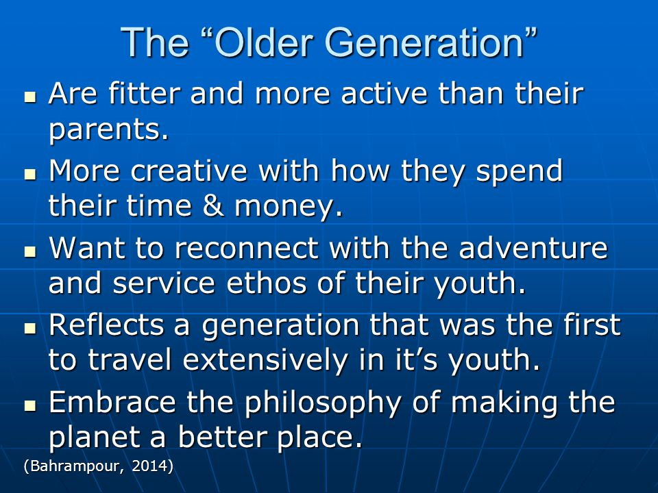 """The """"Older Generation"""" Are fitter and more active than their parents. Are fitter and more active than their parents. More creative with how they spend"""