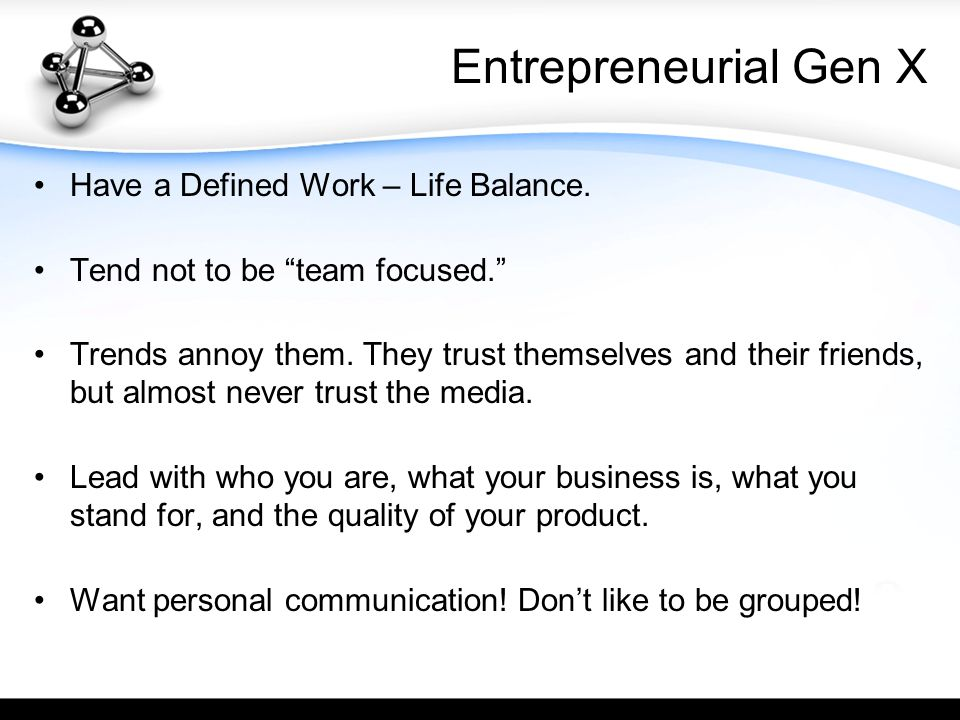 Entrepreneurial Gen X Have a Defined Work – Life Balance.