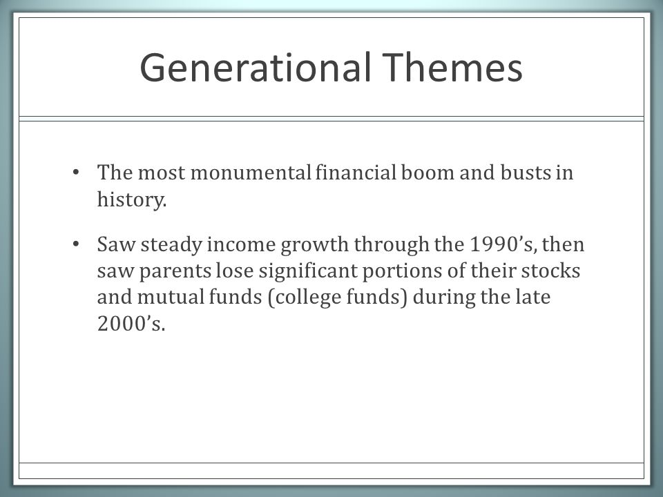 Generational Themes The most monumental financial boom and busts in history.