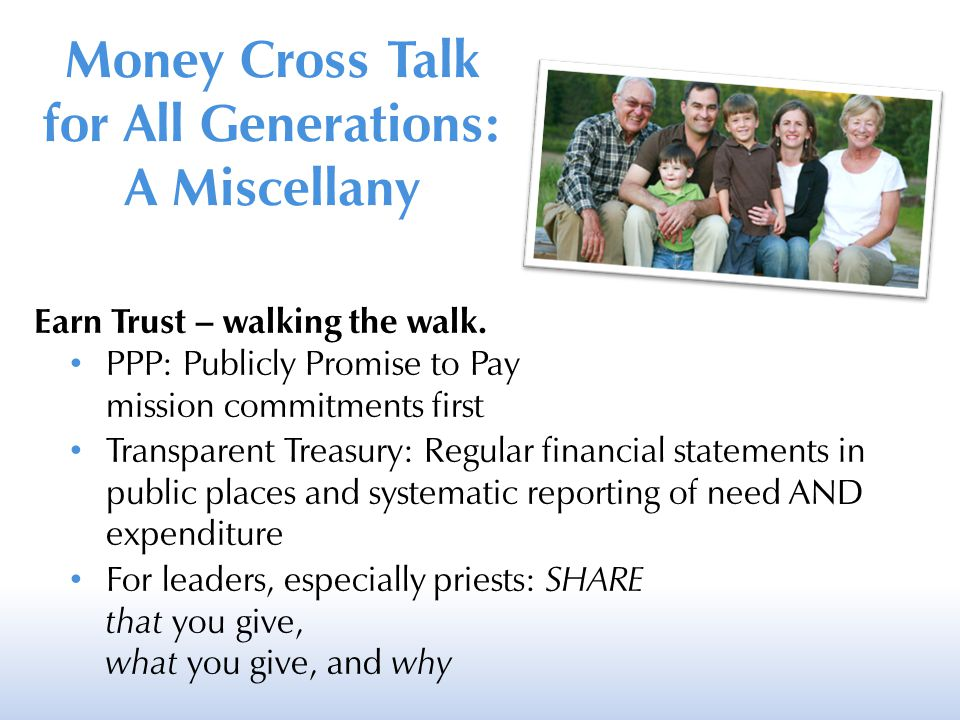 Earn Trust – walking the walk. PPP: Publicly Promise to Pay mission commitments first Transparent Treasury: Regular financial statements in public pla