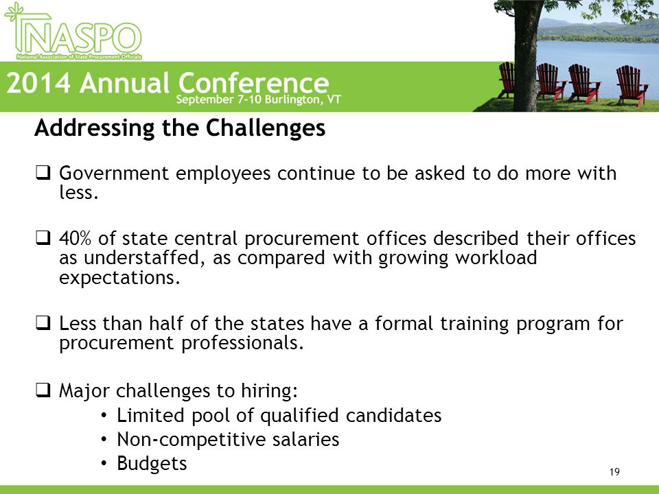 Addressing the Challenges  Government employees continue to be asked to do more with less.