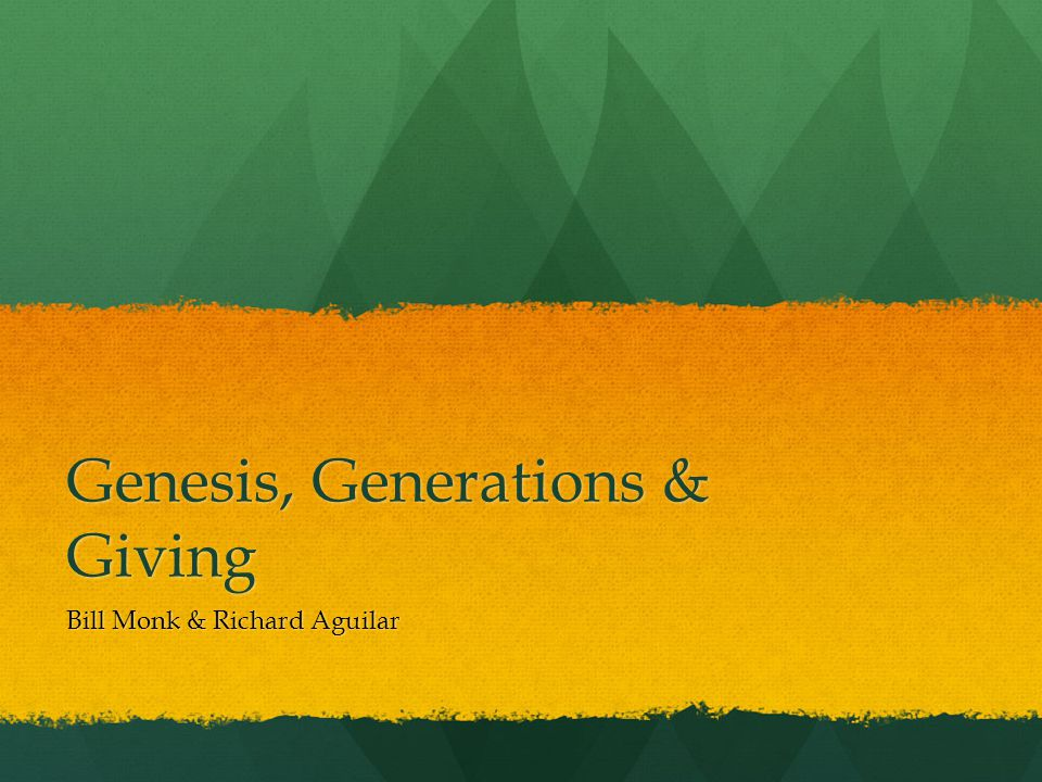 Genesis, Generations & Giving Current adult & youth Generations & Core Values GI (1901-1924): Faith Silent (1925-1942): Hope Boomer (1943-1960): Love Generation X (1961-1981): Belief Generation Y/Millenial (1982-2000): Trust