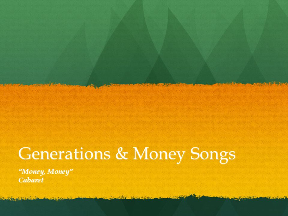 Generations & Money Songs Money, Money Cabaret