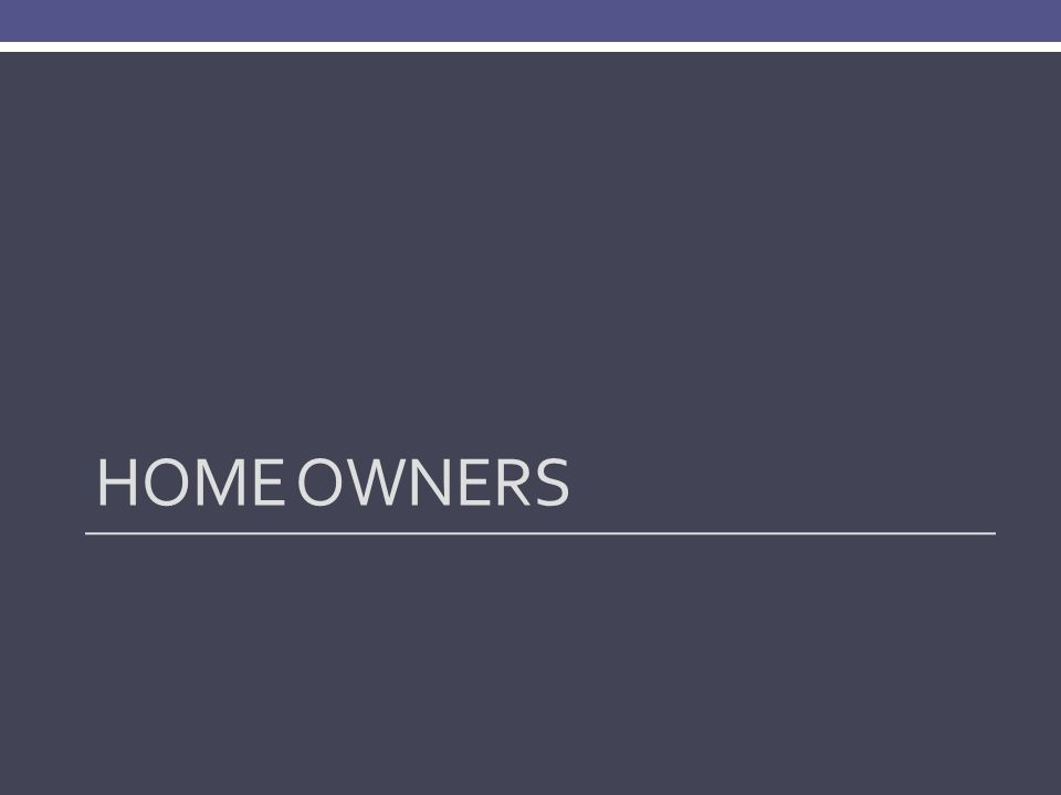 HOME OWNERS