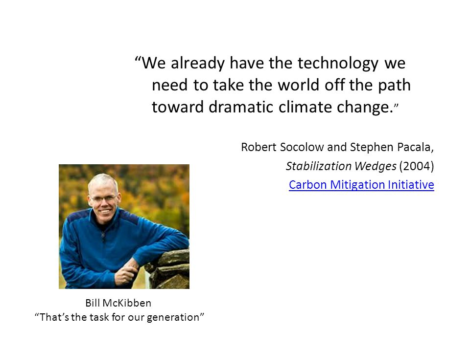 We already have the technology we need to take the world off the path toward dramatic climate change.