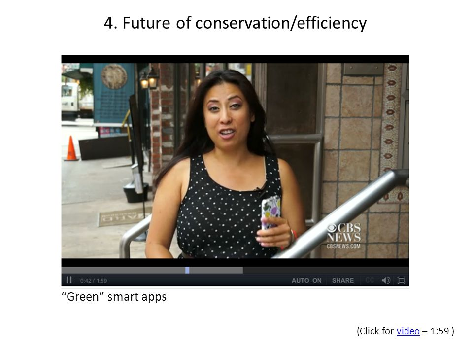 (Click for video – 1:59 )video 4. Future of conservation/efficiency Green smart apps