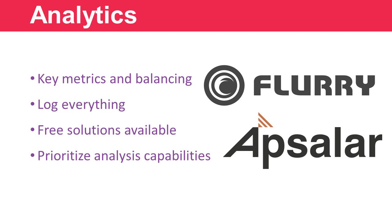 Key metrics and balancing Log everything Free solutions available Prioritize analysis capabilities Analytics