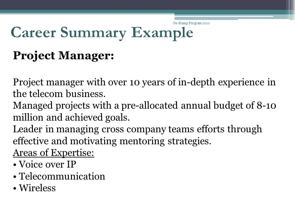 Career Summary Example On-Ramp Program 2010 Marketing Manager: An Internet Marketing Manager professional with 15 years' experience in the Internet industry.