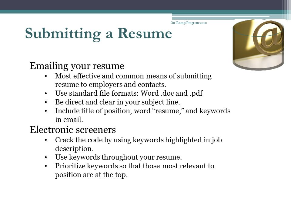 Posting Your Resume Online Job boards Keep resume current and updated.
