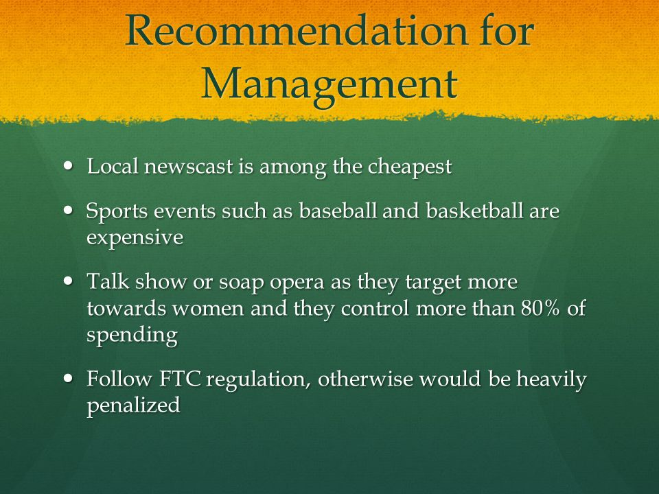 Recommendation for Management Local newscast is among the cheapest Local newscast is among the cheapest Sports events such as baseball and basketball