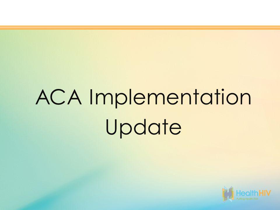 ACA Implementation Update