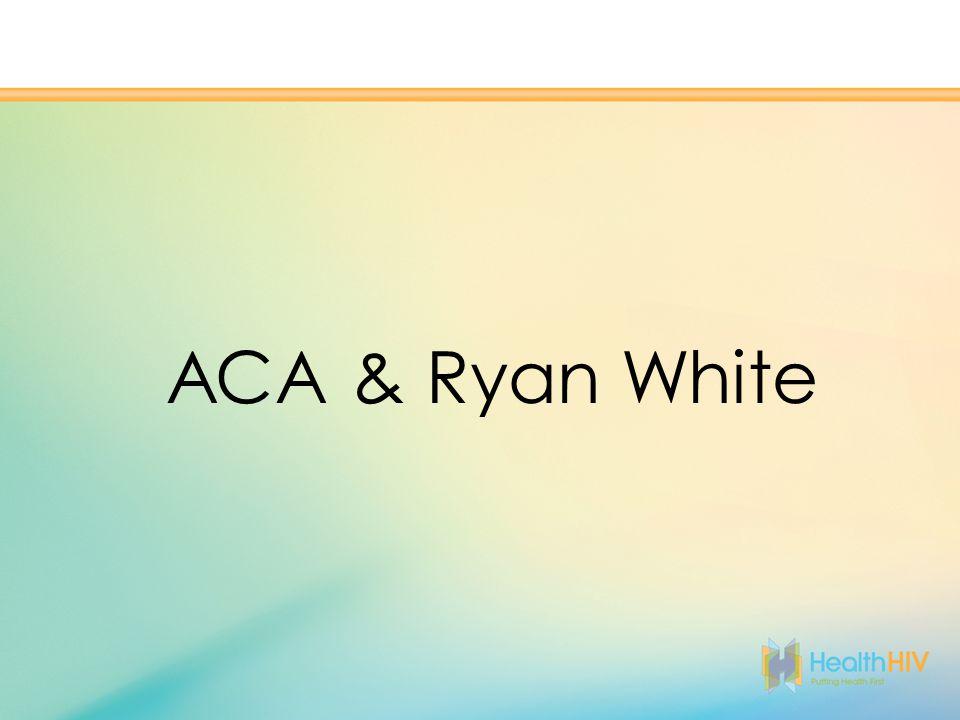 ACA & Ryan White