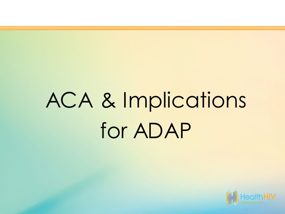 ACA & Implications for ADAP
