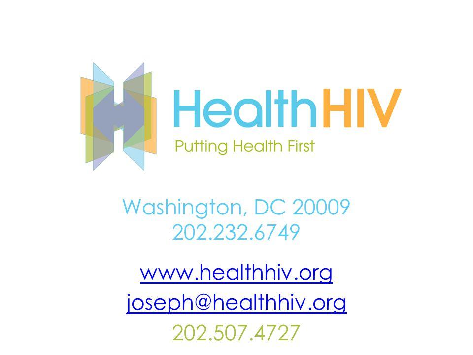 Washington, DC 20009 202.232.6749 www.healthhiv.org joseph@healthhiv.org 202.507.4727