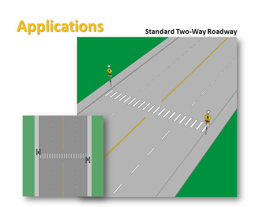 Applications Standard Two-Way Roadway