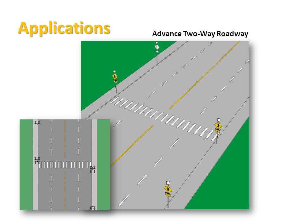 Applications Advance Two-Way Roadway