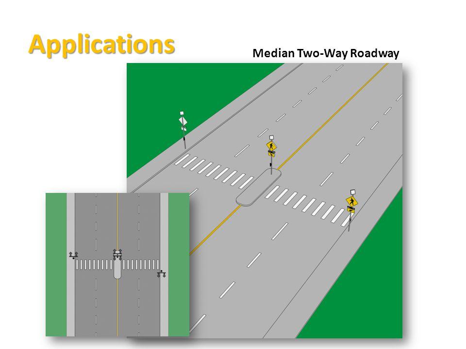 Applications Median Two-Way Roadway