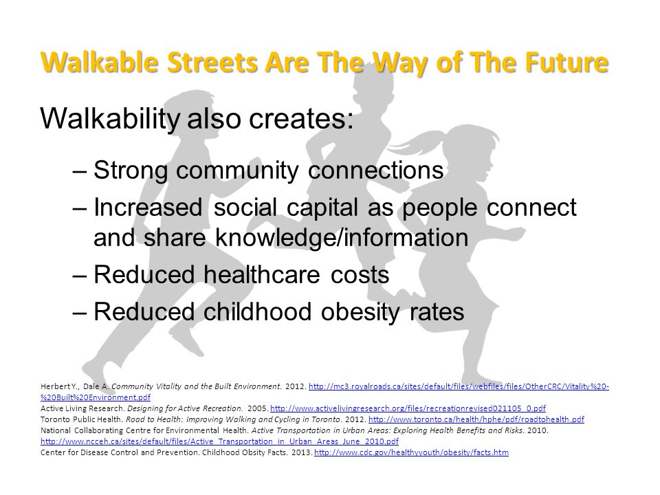 Existing Routes Present Opportunity Every city has walkable routes that already exist.