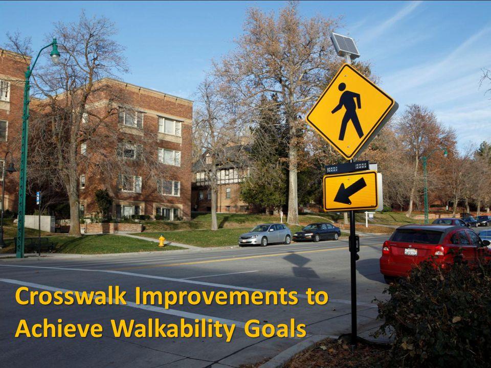 Crosswalk Improvements to Achieve Walkability Goals