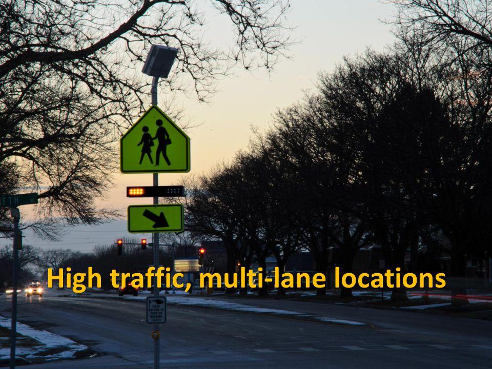 High traffic, multi-lane locations