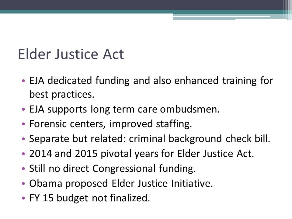 Elder Justice Act EJA dedicated funding and also enhanced training for best practices.