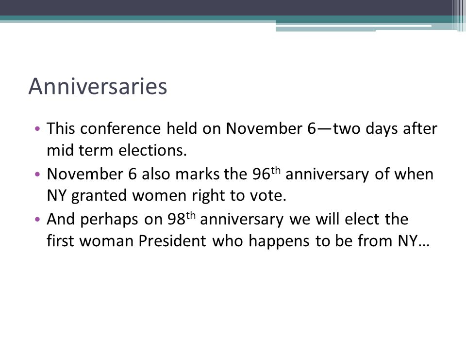 Anniversaries This conference held on November 6—two days after mid term elections.