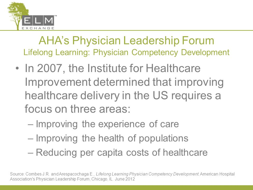Format/Agenda Findings from AHA's Physician Leadership Forum's white paper on Lifelong Learning: Physician Competency Development Theories of adult learning as they apply to healthcare CE ELM's CE planning process Summary of Institute of Medicine of the National Academies' Best Care at Lower Cost: The Path to Continuously Learning Health Care in America Feedback/Q&A