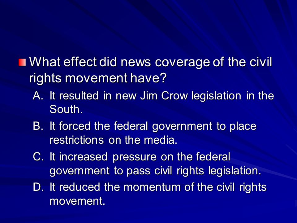 What effect did news coverage of the civil rights movement have.