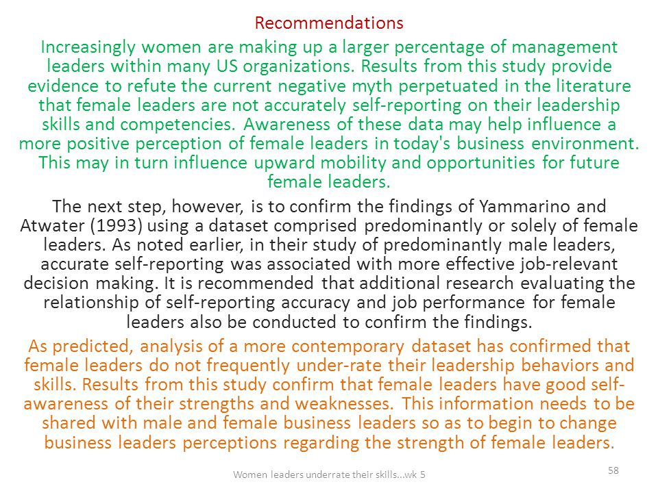 Recommendations Increasingly women are making up a larger percentage of management leaders within many US organizations. Results from this study provi