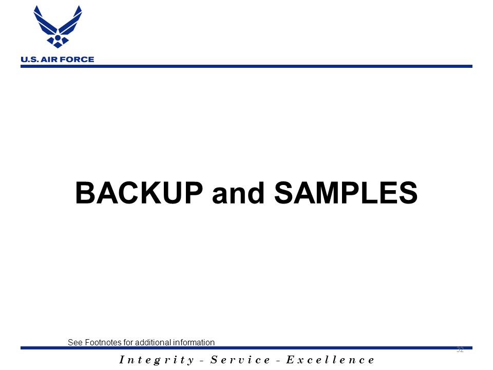 I n t e g r i t y - S e r v i c e - E x c e l l e n c e BACKUP and SAMPLES 32 See Footnotes for additional information