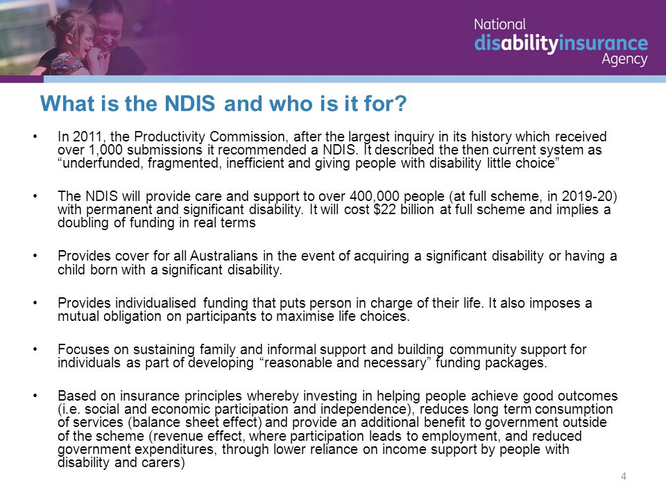 In 2011, the Productivity Commission, after the largest inquiry in its history which received over 1,000 submissions it recommended a NDIS.