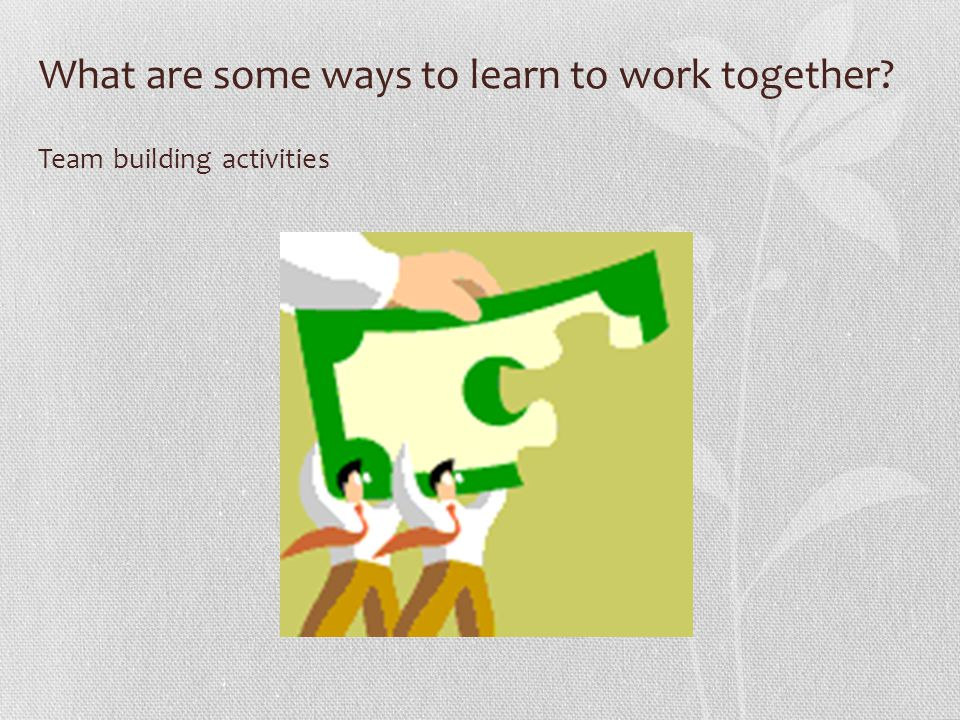 What are some ways to learn to work together Team building activities