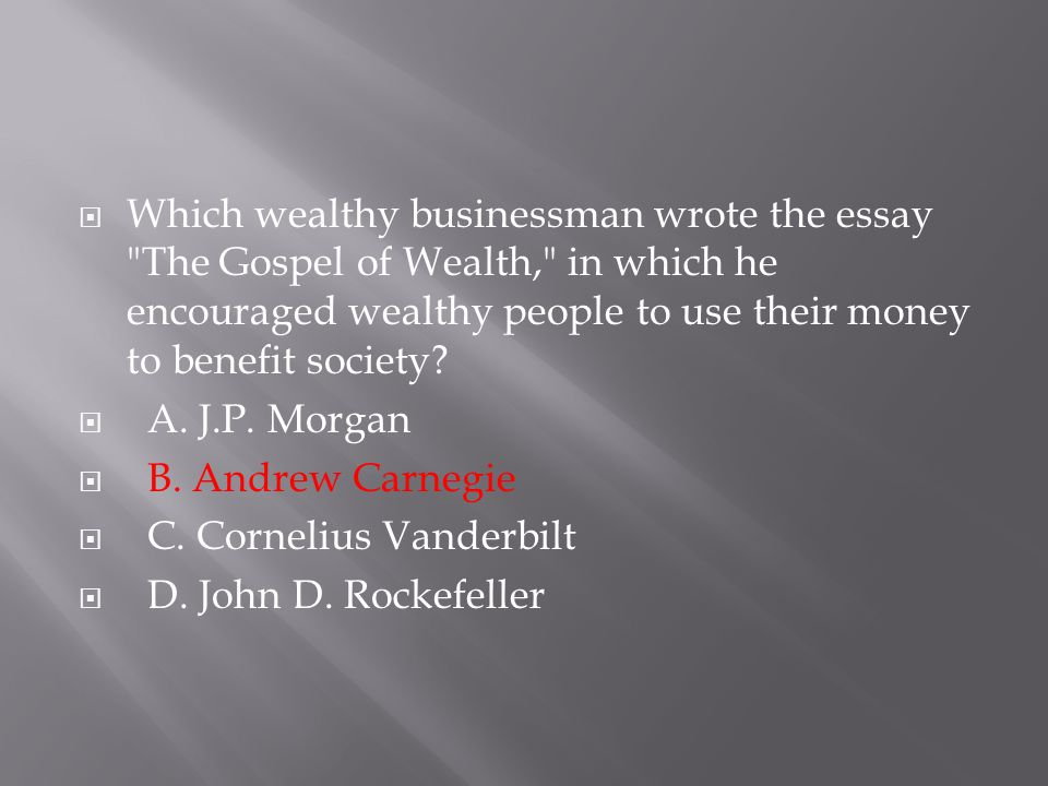  Which wealthy businessman wrote the essay