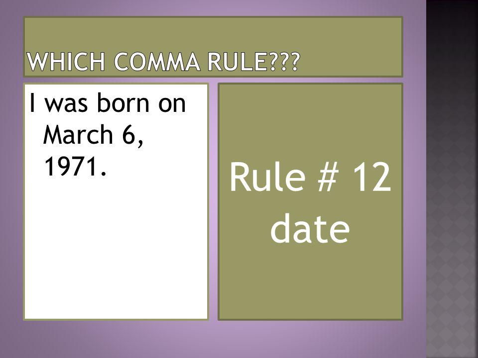 Rule # 12 date