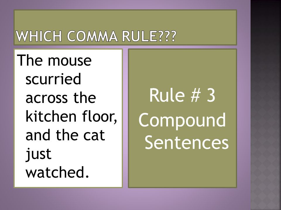 Rule # 3 Compound Sentences