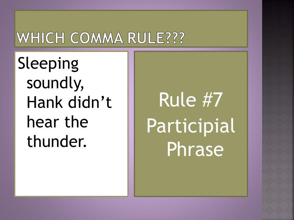 Rule #7 Participial Phrase