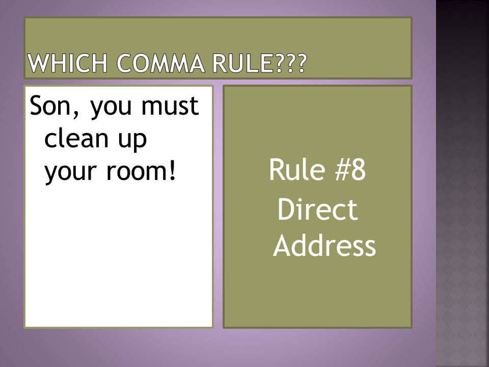 Rule #8 Direct Address