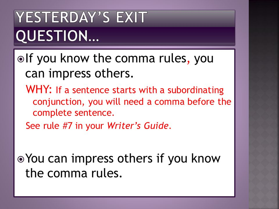 If you know the comma rules, you can impress others.